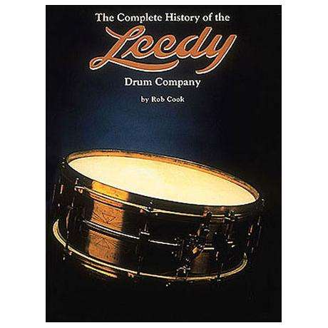 The Complete History of the Leedy Drum Company by Rob Cook