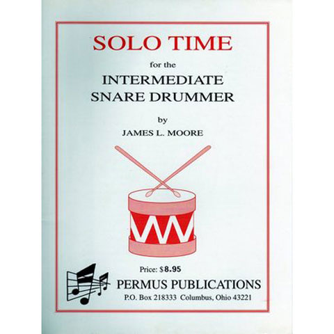 Solo Time for the Intermediate Snare Drummer by James L. Moore