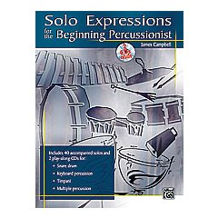 Solo Expressions for the Beginning Percussionist by James Campbell