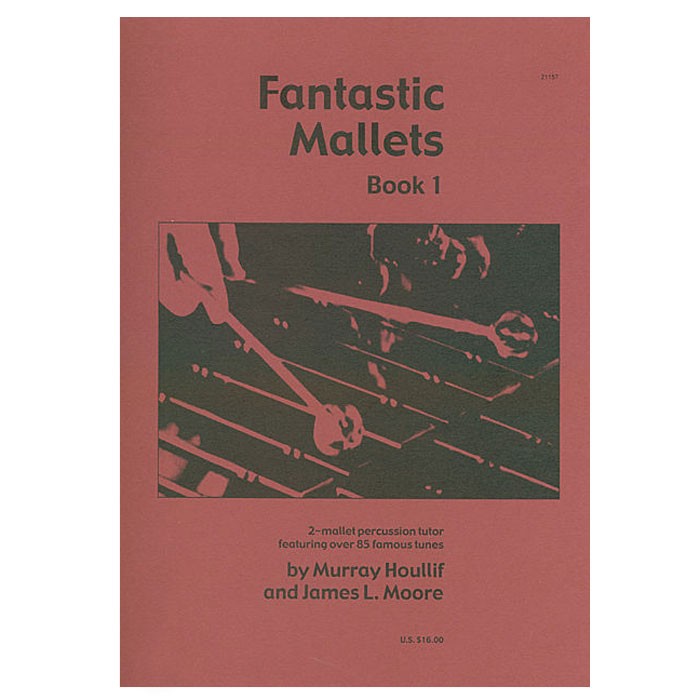 Fantastic Mallets - Book 1 by Murray Houllif