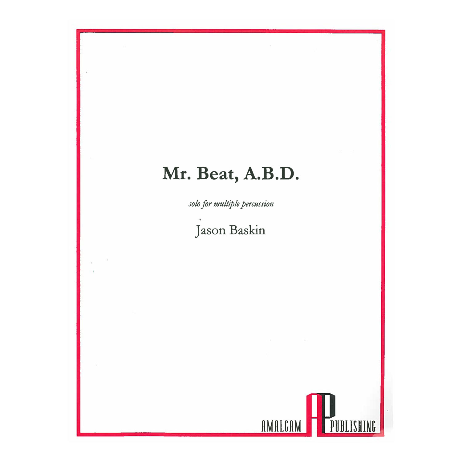Mr. Beat, A.B.D. by Jason Baskin