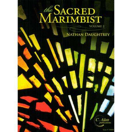 The Sacred Marimbist - Volume 2 by Nathan Daughtrey