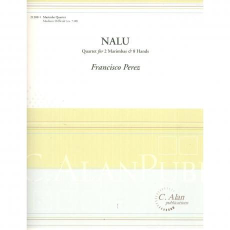 Nalu: Quartet for 2 Marimbas & 8 Hands by Francisco Perez