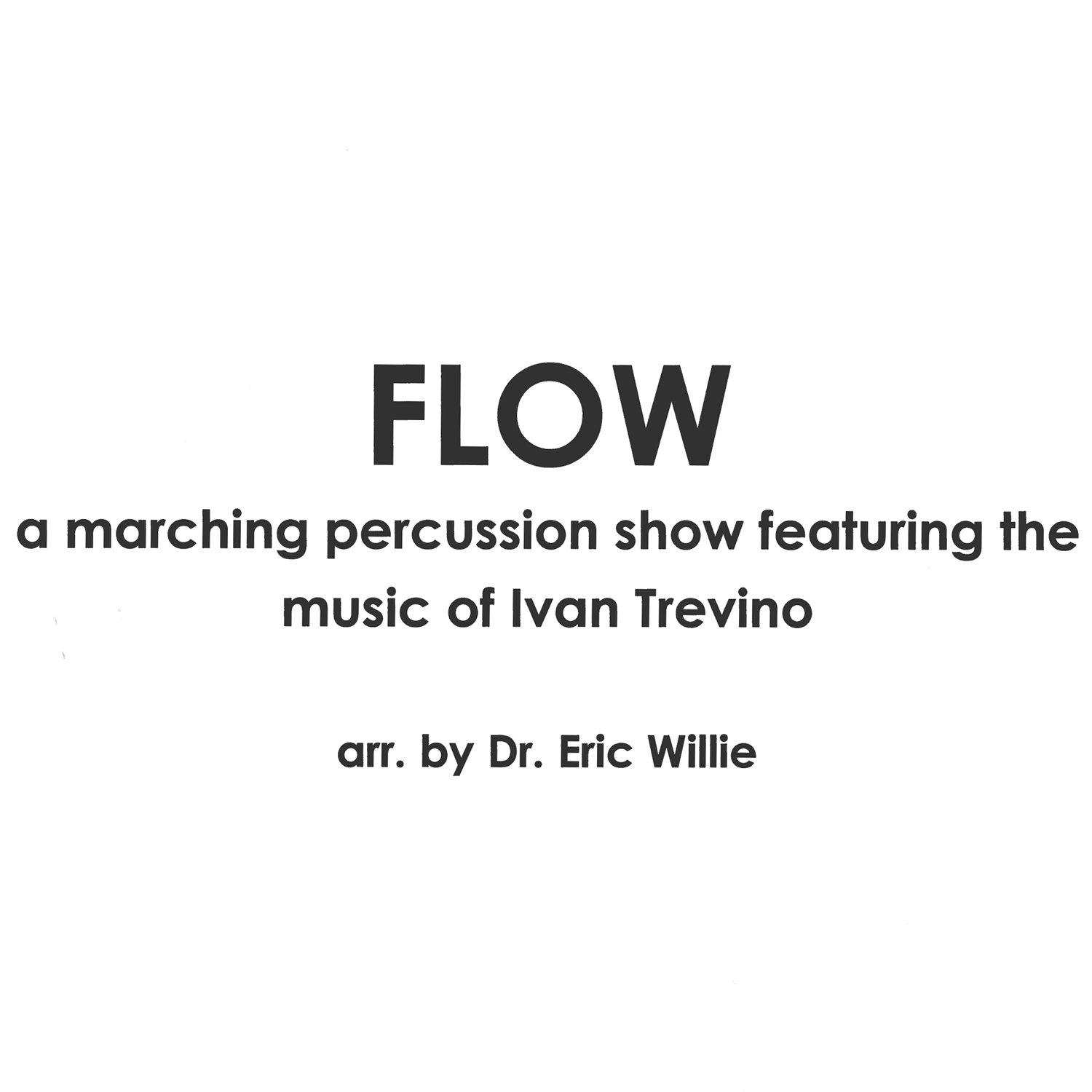 Flow: The Music of Ivan Trevino arr. Eric Willie