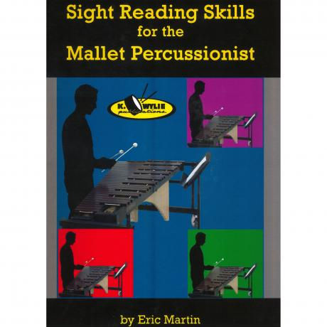 Sight Reading Skills for the Mallet Percussionist by Eric Martin