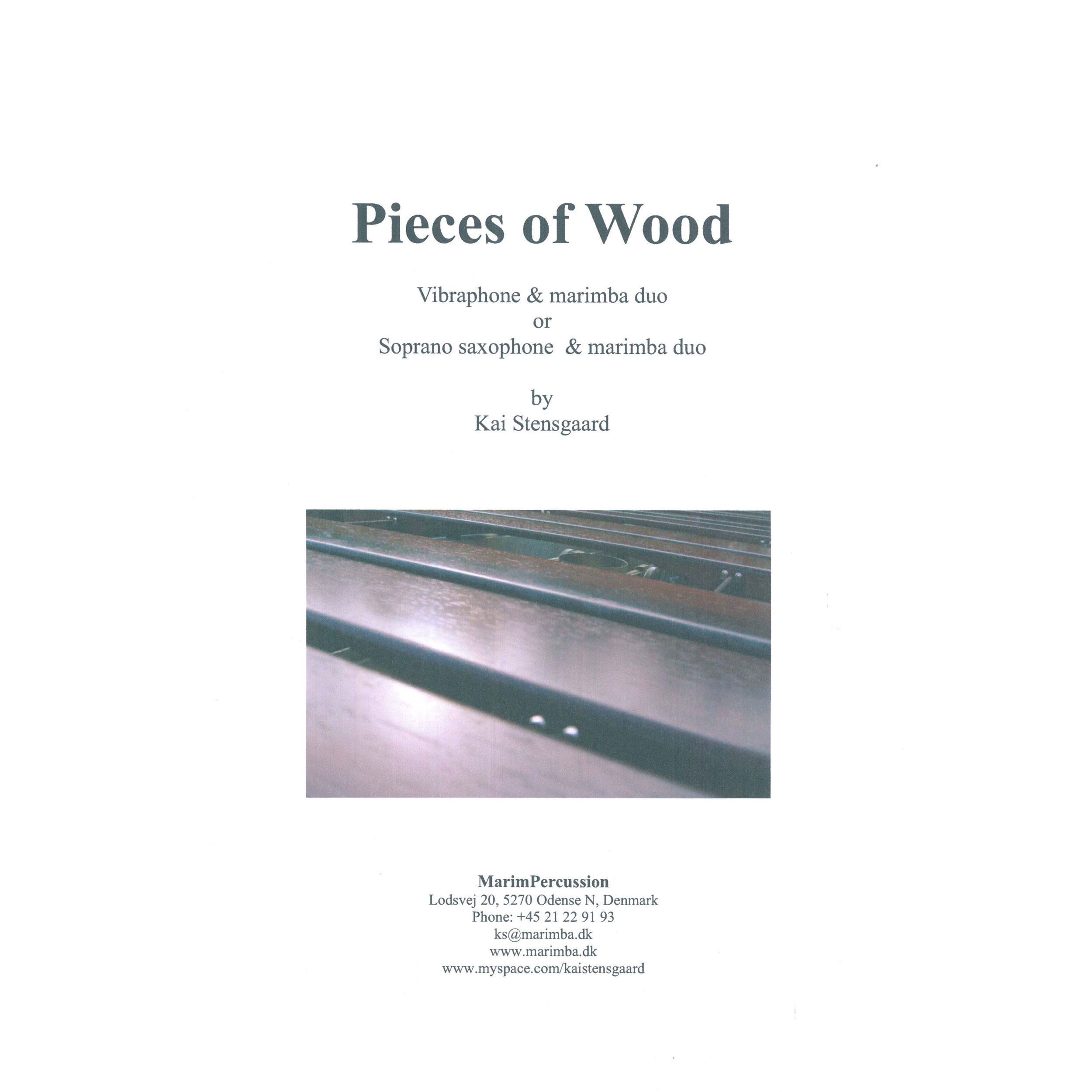 Pieces of Wood (Vibraphone/Marimba Duet or Soprano Saxophone/Marimba Duet) by Kai Stensgaard