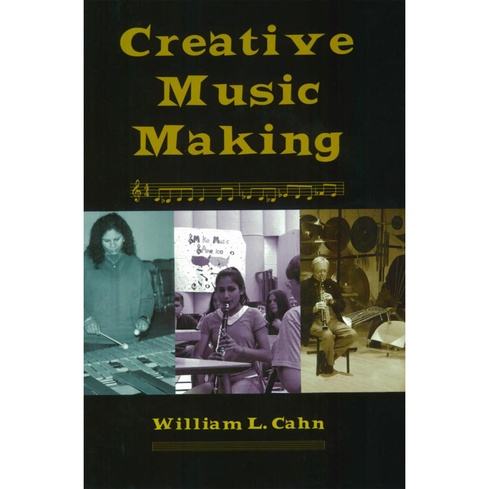 Creative Music Making by William Cahn