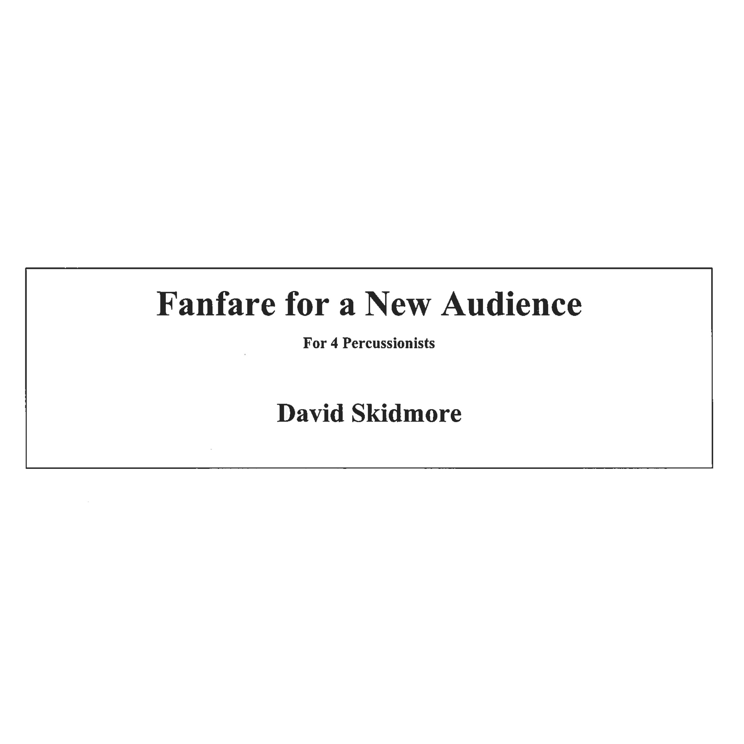 Fanfare for a New Audience by David Skidmore