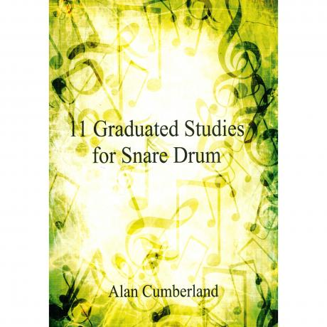 11 Graduated Studies for Snare Drum by Alan Cumberland