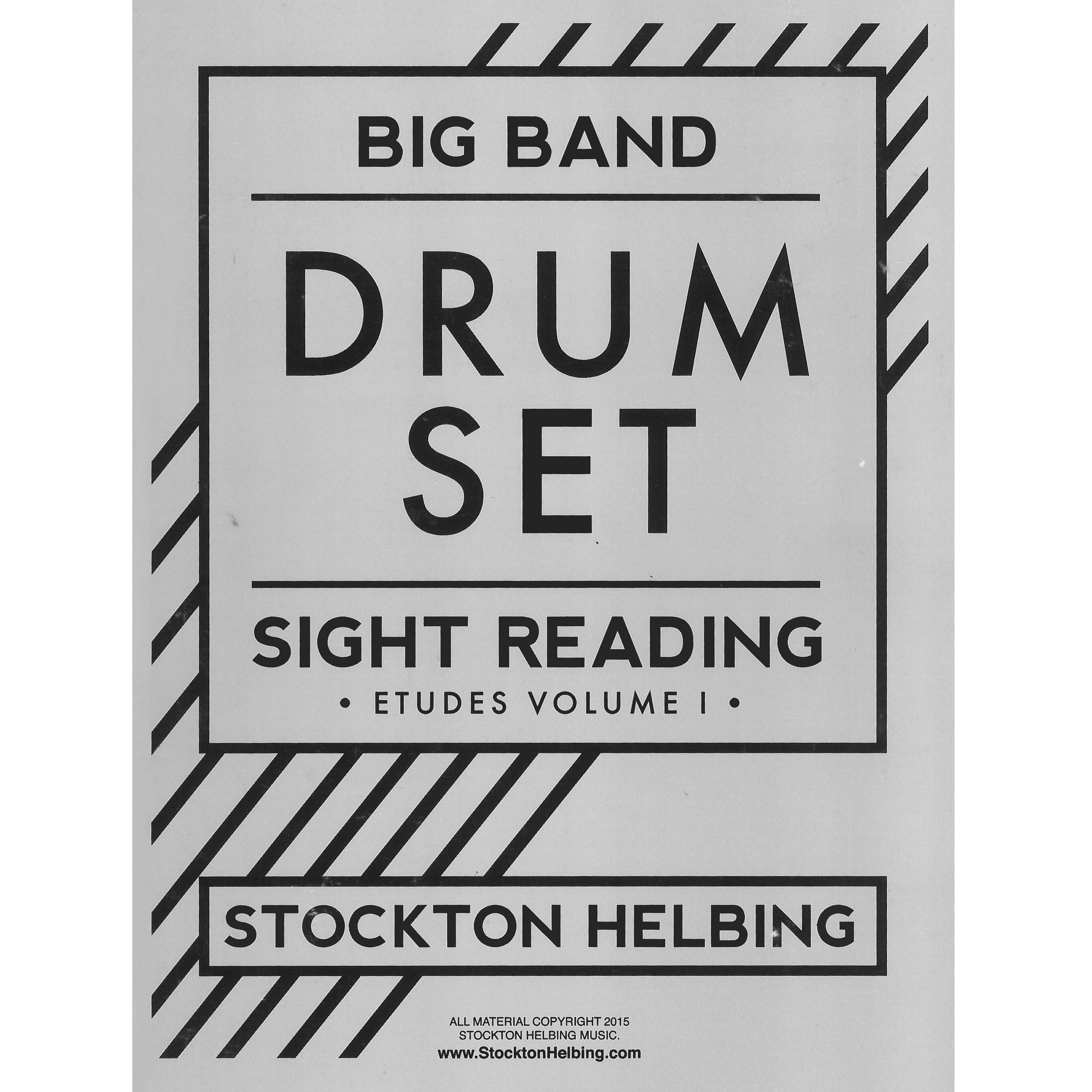 Big Band Drum Set Sight Reading Etudes Vol 1  by Stockton Helbing