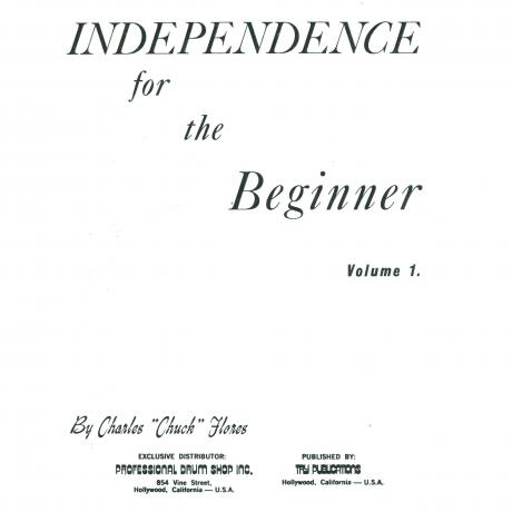 Independence For The Beginner, Vol. 1 by Chuck Flores